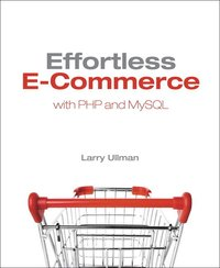 Effortless E-Commerce with PHP and MySQL (häftad)