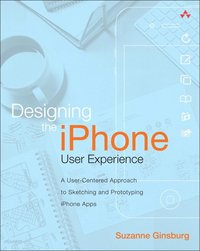 Designing The iPhone User Expericence: A User-Centered Approach To Sketching And Prototyping iPhone Apps (häftad)