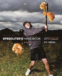 Speedliter's Handbook: Learning to Craft Light with Canon Speedlites (häftad)