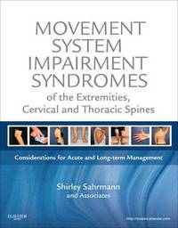 Movement System Impairment Syndromes of the Extremities, Cervical and Thoracic Spines (inbunden)