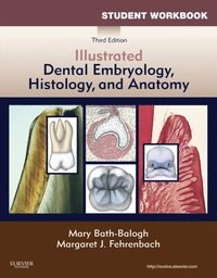 Student Workbook for Illustrated Dental Embryology, Histology and ...