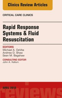 Rapid Response Systems/Fluid Resuscitation, An Issue of Critical Care Clinics, E-Book (e-bok)