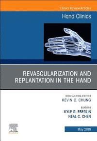Revascularization and Replantation in the Hand, An Issue of Hand Clinics (inbunden)