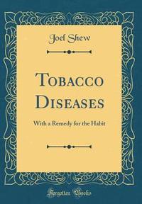 75a7d653a7a Tobacco Diseases - Joel Shew - Bok (9780332056449)   Bokus