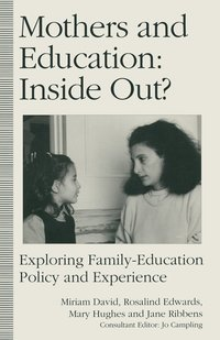 Mothers and Education: Inside Out? (häftad)