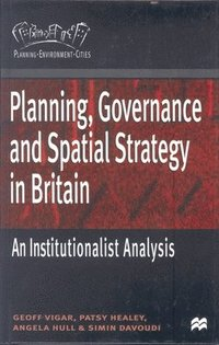 Planning, Governance and Spatial Strategy in Britain (häftad)