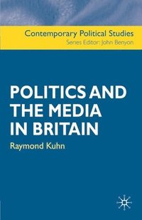 Politics and the Media in Britain (häftad)