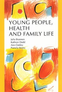 Young People, Health and Family Life (häftad)