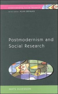 POSTMODERNISM AND SOCIAL RESEARCH (häftad)
