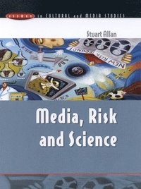 MEDIA, RISK AND SCIENCE (häftad)