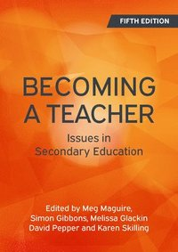Becoming a Teacher: Issues in Secondary Education (häftad)