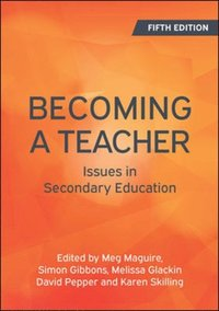 Becoming a Teacher: Issues in Secondary Education (e-bok)
