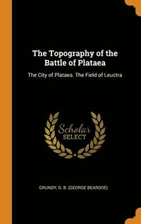 Topography Of The Battle Of Plataea (inbunden)