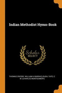 Indian Methodist Hymn-Book (häftad)