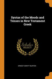Syntax Of The Moods And Tenses In New Testament Greek (häftad)