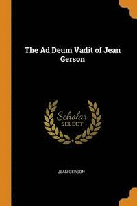 The Ad Deum Vadit of Jean Gerson (häftad)