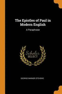 The Epistles of Paul in Modern English (häftad)