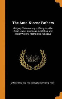 The Ante-Nicene Fathers (inbunden)