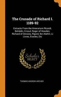 The Crusade of Richard I. 1189-92 (inbunden)