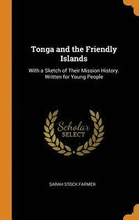 Tonga and the Friendly Islands (inbunden)
