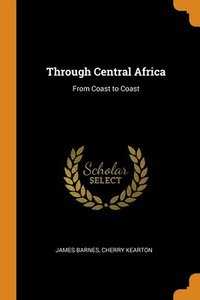 Through Central Africa (häftad)