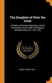 The Daughter of Peter the Great (inbunden)