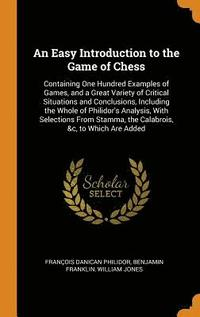 An Easy Introduction to the Game of Chess (inbunden)