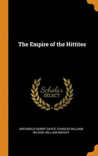 Empire Of The Hittites (inbunden)
