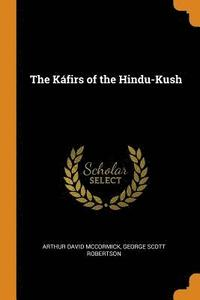 The K firs of the Hindu-Kush (häftad)