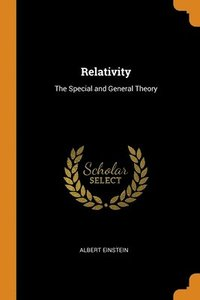 Relativity: The Special And General Theory (häftad)