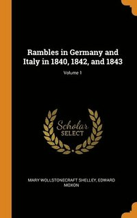 Rambles In Germany And Italy In 1840, 18 (inbunden)