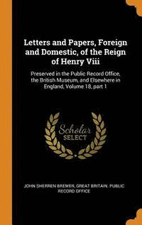 Letters and Papers, Foreign and Domestic, of the Reign of Henry VIII (inbunden)