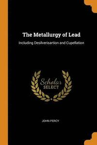 The Metallurgy of Lead (häftad)