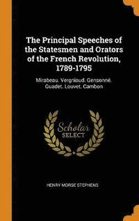 The Principal Speeches of the Statesmen and Orators of the French Revolution, 1789-1795 (inbunden)