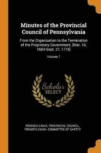 Minutes of the Provincial Council of Pennsylvania (häftad)