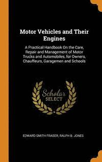Motor Vehicles and Their Engines (inbunden)