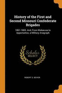 History of the First and Second Missouri Confederate Brigades (häftad)
