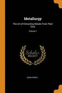 Metallurgy: The Art Of Extracting Metals (häftad)