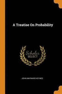 A Treatise on Probability (häftad)