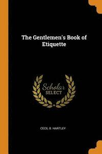 The Gentlemen's Book of Etiquette (häftad)