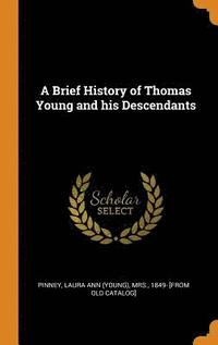A Brief History of Thomas Young and His Descendants (inbunden)