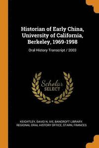 Historian of Early China, University of California, Berkeley, 1969-1998 (häftad)