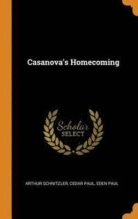 Casanova's Homecoming (inbunden)