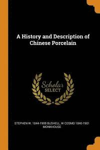 A History and Description of Chinese Porcelain (häftad)