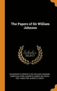 Papers Of Sir William Johnson (inbunden)