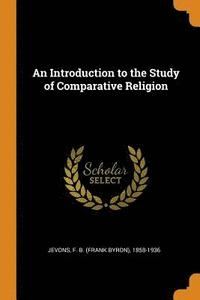 An Introduction to the Study of Comparative Religion (häftad)