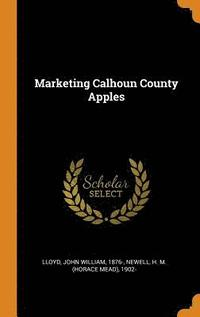 Marketing Calhoun County Apples (inbunden)