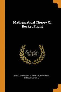 Mathematical Theory of Rocket Flight (häftad)