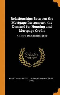 Relationships Between the Mortgage Instrument, the Demand for Housing and Mortgage Credit (inbunden)