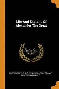 Life and Exploits of Alexander the Great (häftad)